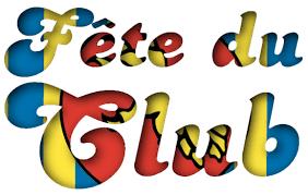 FÊTE DU CLUB (organisée par le bureau) - Possibilité de modification du jour @ lieu à définir -